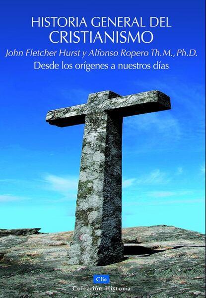 Alfonso Ropero Historia general del Cristianismo lafuente modesto historia general de espana spanish edition