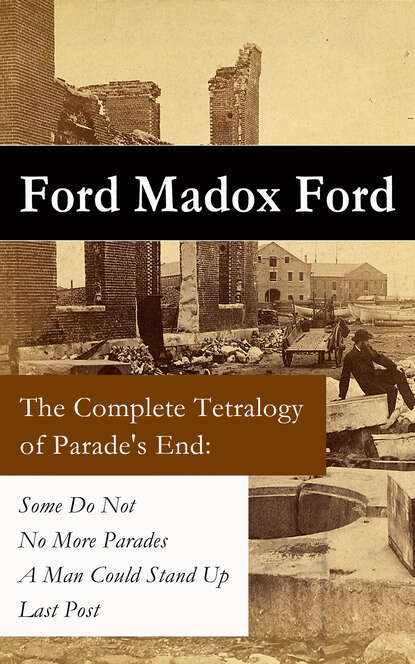 Ford Madox Ford The Complete Tetralogy of Parade's End ford madox ford no more parades volume 2 of the tetralogy parade s end