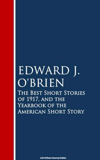 Фото - Edward J. O'Brien The Best Short Stories of 1917, and the Yearbook of the American Short Story wideman j american histories