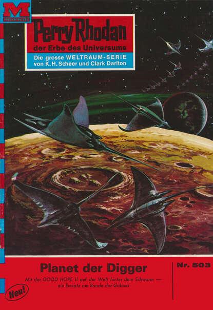 Clark Darlton Perry Rhodan 503: Planet der Digger clark darlton perry rhodan 983 der ort der stille