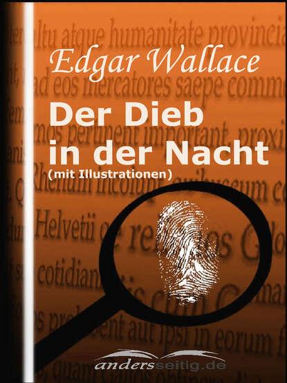 Edgar Wallace Der Dieb in der Nacht (mit Illustrationen) john ball in der hitze der nacht gekürzt