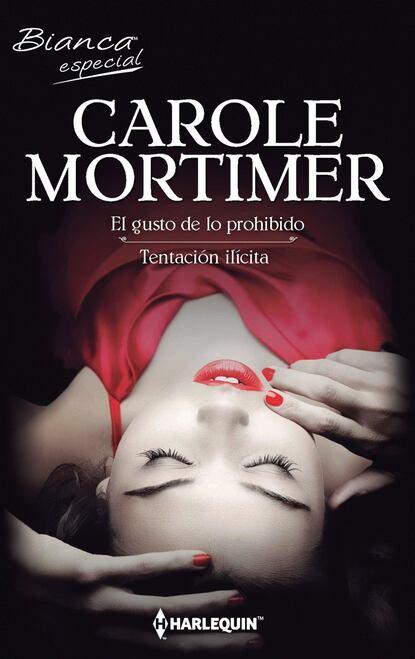 Кэрол Мортимер El gusto de lo prohibido - Tentación ilícita кэрол мортимер tras el placer