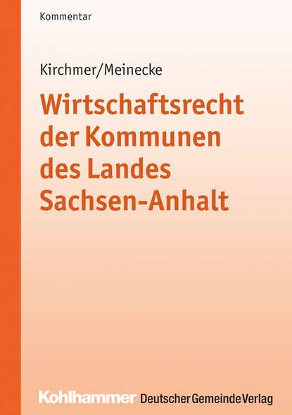 Manfred Kirchmer Wirtschaftsrecht der Kommunen des Landes Sachsen-Anhalt kai thorsten zwecker wirtschaftsrecht an hochschulen