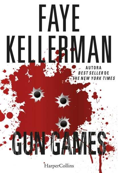 Faye Kellerman Gun games faye kellerman el ahorcado