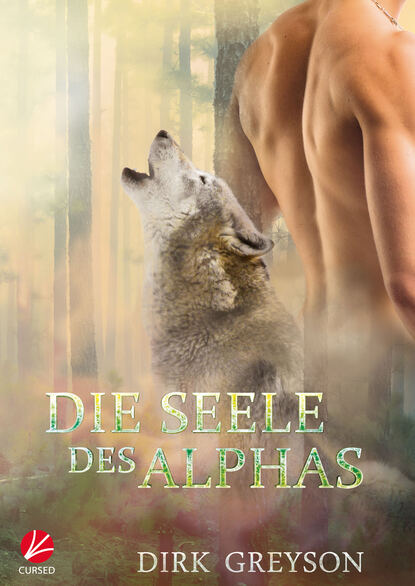 Dirk Greyson Die Seele des Alphas dirk greyson das herz des alphas