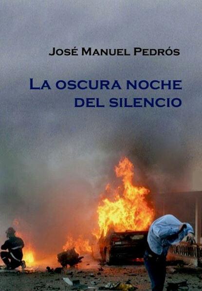 José Manuel Pedrós Garcia La oscura noche del silencio la musica del silencio