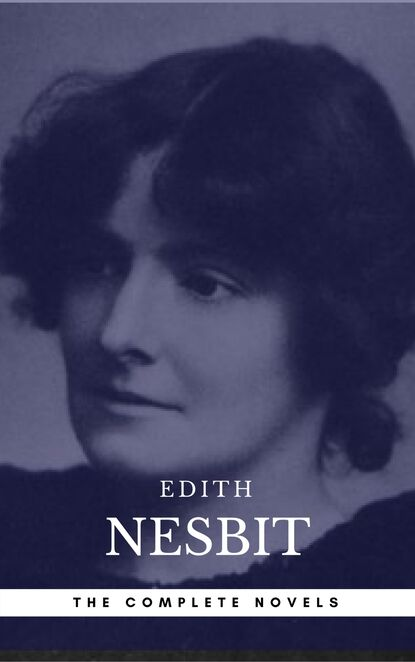 Edith Nesbit Edith Nesbit: The complete Novels (Book Center) william marsiglia nesbit sumerian records from drehem