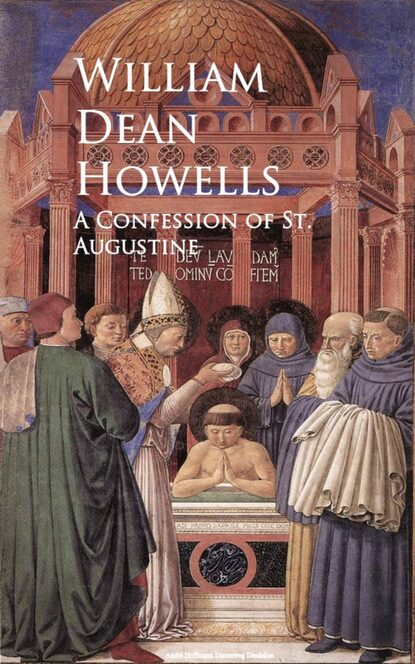 William Dean Howells A Confession of St. Augustine augustine