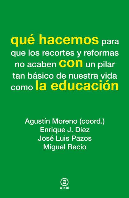 Enrique J. Díez Qué hacemos con la educación недорого