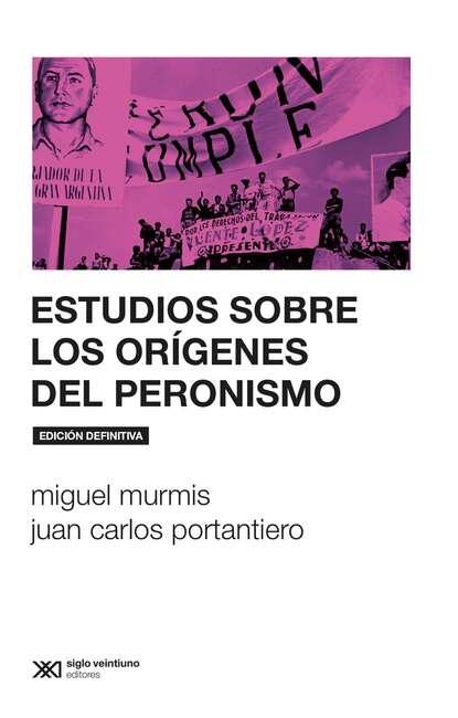 Фото - Miguel Murmis Estudios sobre los orígenes del peronismo enrique semo los orígenes