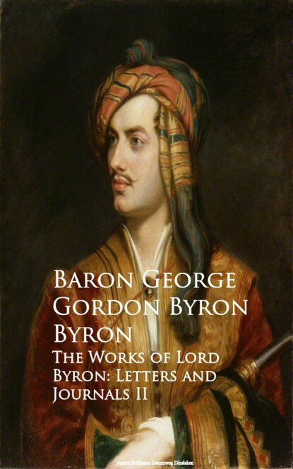 Baron George Gordon Byron Byron The Works of Lord Byron: Letters and Journals II недорого