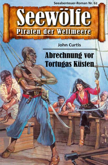 John Curtis Seewölfe - Piraten der Weltmeere 62 недорого