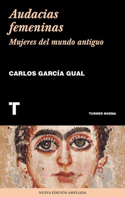 Carlos García Gual Audacias femeninas carlos garcía gual historia mínima de la mitología