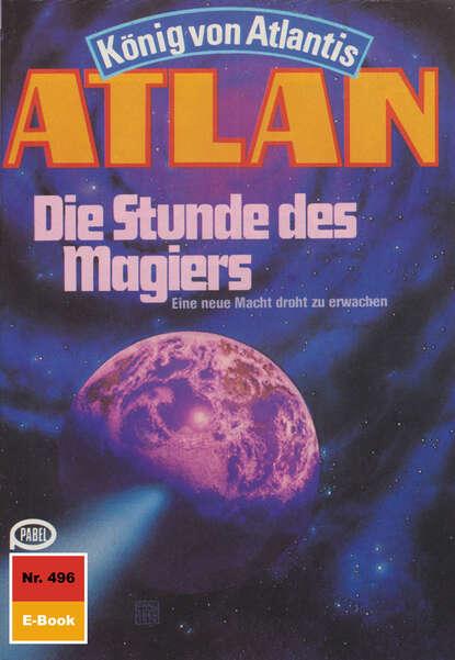 Horst Hoffmann Atlan 496: Die Stunde des Magiers horst hoffmann atlan 658 planetoid des schreckens