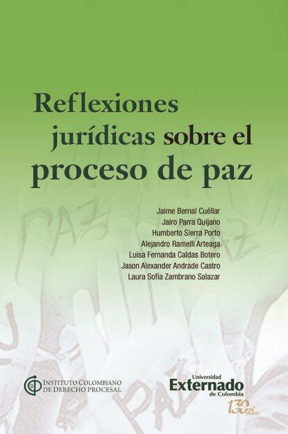 Jason Alexánder Andrade Castro Reflexiones jurídicas sobre el proceso de paz недорого