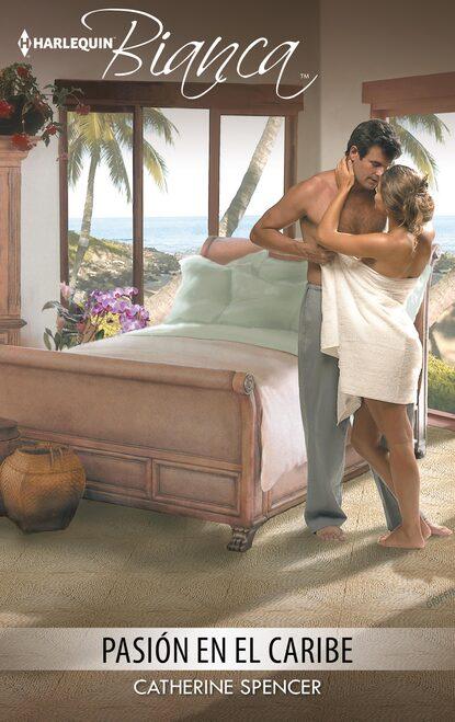 Catherine Spencer Pasión en el Caribe catherine spencer a filha secreta