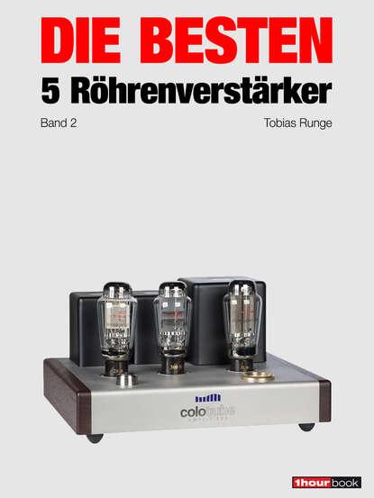 Thomas Schmidt Die besten 5 Röhrenverstärker (Band 2) thomas schmidt die besten 5 hifi verstärker