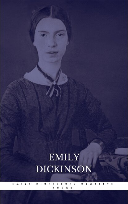 Фото - Emily Dickinson The Complete Poems of Emily Dickinson: Annotated emily the strange