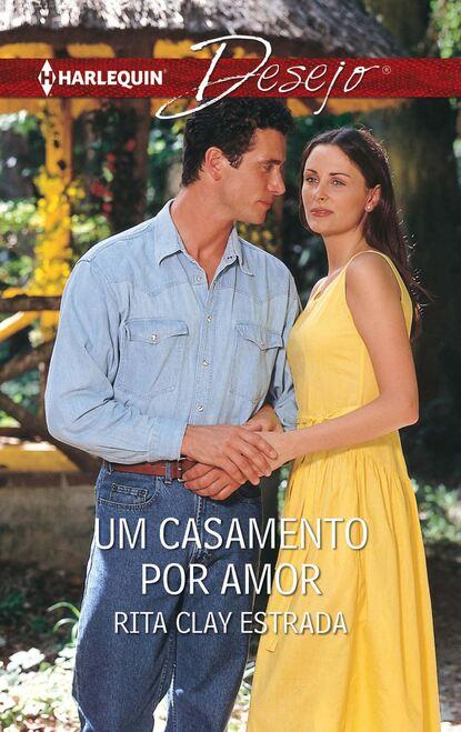 Rita Clay Estrada Um casamento por amor maureen child um amor por acaso