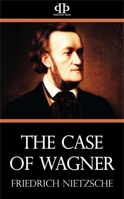 Фото - Friedrich Nietzsche The Case of Wagner friedrich nietzsche the essential friedrich nietzsche collection