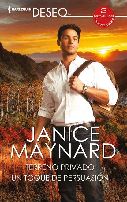 Janice Maynard Terreno privado - Un toque de persuasión