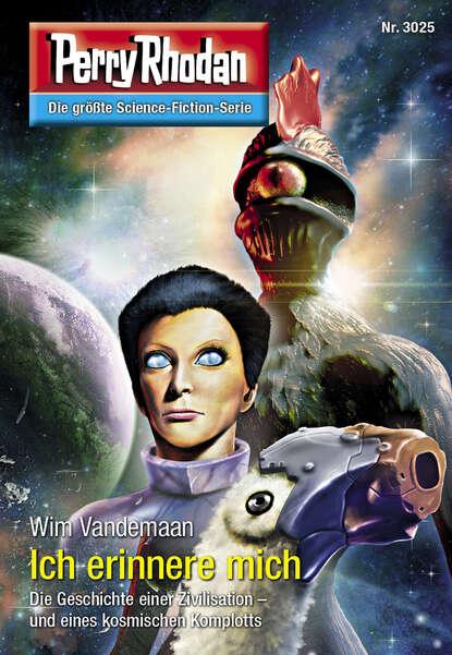 Wim Vandemaan Perry Rhodan 3025: Ich erinnere mich wim vandemaan jupiter 8 wie man sterne programmiert