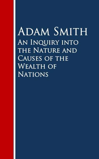 Adam Smith An Inquiry into the Nature and Causes of the Wealth of Nations adam smith the wealth of nations golden deer classics