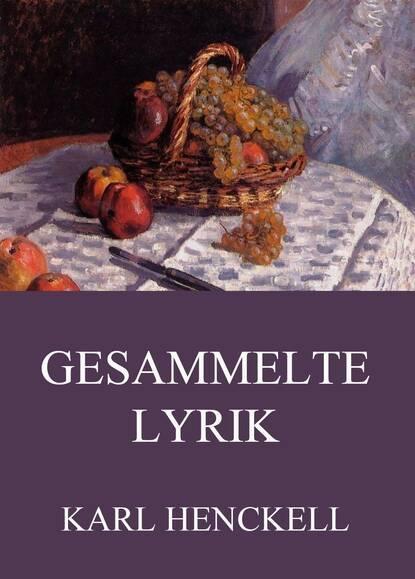 Karl Henckell Gesammelte Lyrik недорого