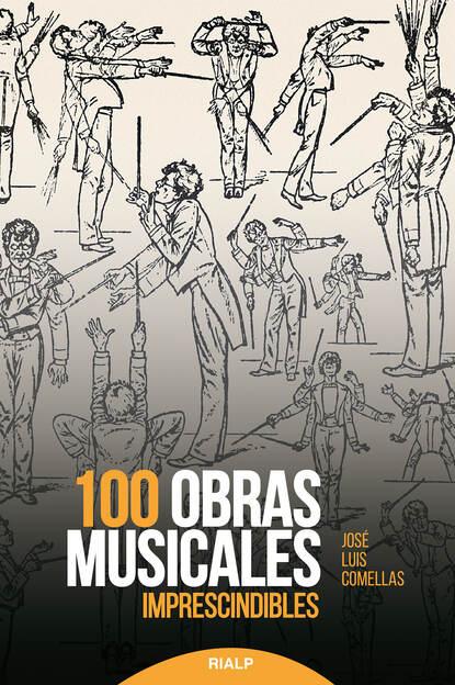 José Luis Comellas García-Lera 100 obras musicales imprescindibles josé luis comellas garcía lera historia de españa en el siglo xix