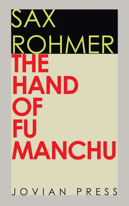 Sax Rohmer The Hand of Fu Manchu fu manchu the wrath of fu manchu and other stories