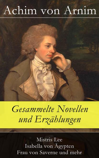 Achim von Arnim Gesammelte Novellen und Erzählungen anton von perfall erzählungen