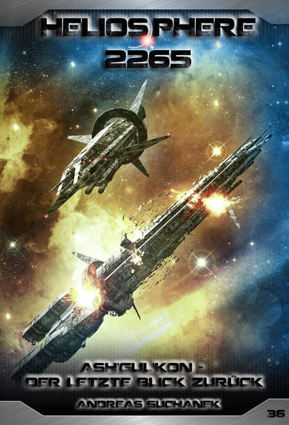Andreas Suchanek Heliosphere 2265 - Band 36: Ash'Gul'Kon - Der letzte Blick zurück (Science Fiction) andreas suchanek heliosphere 2265 band 12 omega der jahrhundertplan science fiction