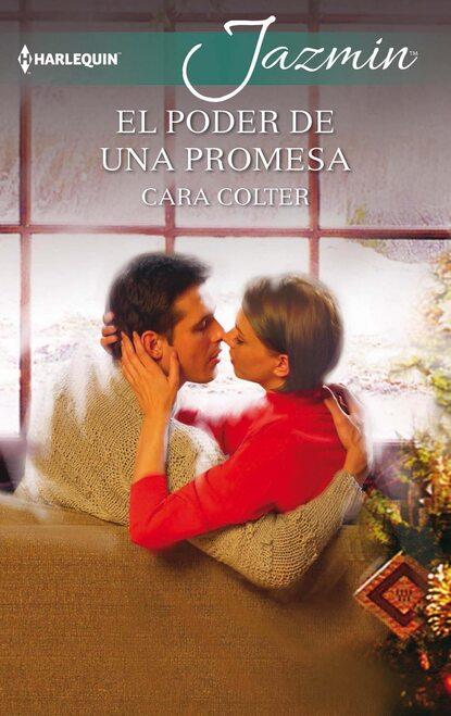 Фото - Cara Colter El poder de una promesa cara colter um amor muito doce