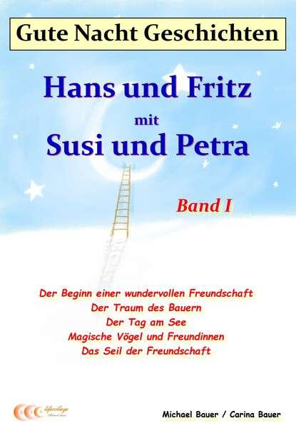 Michael Bauer Gute-Nacht-Geschichten: Hans und Fritz mit Susi und Petra - Band I mein grosses gute nacht wimmelbuch