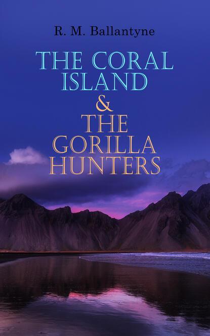 R. M. Ballantyne The Coral Island & The Gorilla Hunters m style диван coral