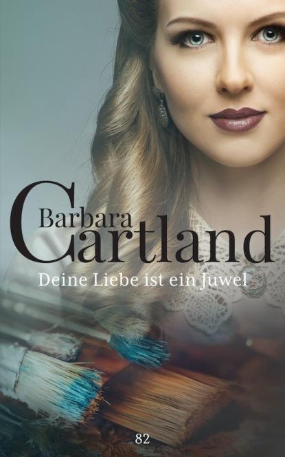 Фото - Barbara Cartland Deine Liebe ist ein Juwel barbara cartland im garten der liebe