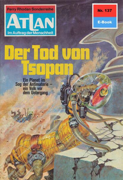 Ernst Vlcek Atlan 137: Der Tod von Tsopan ernst vlcek atlan 57 die wüstensöhne von anoplur