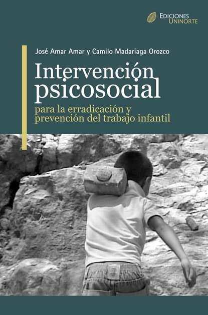 José Amar Amar Intervención Psicosocial para la erradicación y prevención del trabajo infantil josé amar amar aprendiendo a comprender el mundo económico