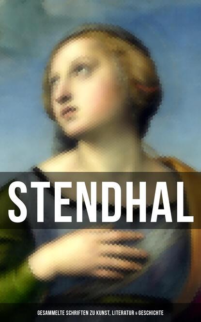 ferdinand kürnberger gesammelte schriften Stendhal Stendhal: Gesammelte Schriften zu Kunst, Literatur & Geschichte