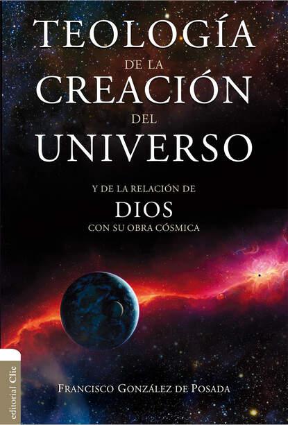 Francisco González de Posada Teología de la creación del Universo josiah osgood roma la creación del estado mundo