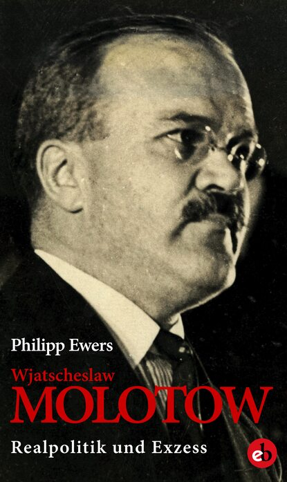 Philipp Ewers Wjatscheslaw Molotow