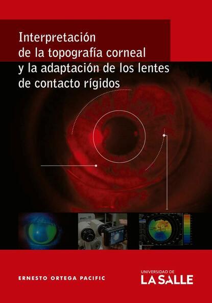 Ernesto Ortega Pacific Interpretación de la topografía corneal y la adaptación de los lentes de contacto rígidos dorota leszczyna ortega y la escuela de marburgo