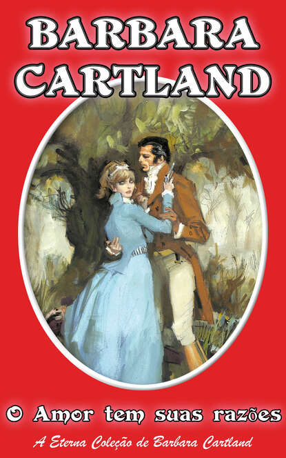 Barbara Cartland O Amor tem suas razões barbara cartland la protección del amor