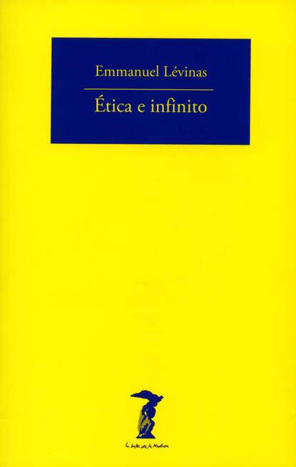 Emmanuel Levinas Ética e infinito dossie easton ética promiscua