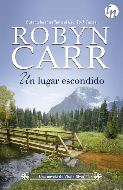 Robyn Carr Un lugar escondido kim lawrence orgullo escondido