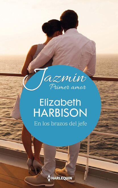 Elizabeth Harbison En los brazos del jefe недорого