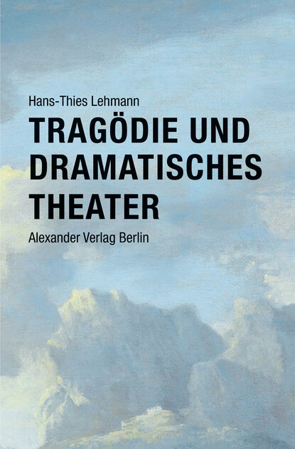 Фото - Hans-Thies Lehmann Tragödie und Dramatisches Theater hans thies lehmann tragödie und dramatisches theater