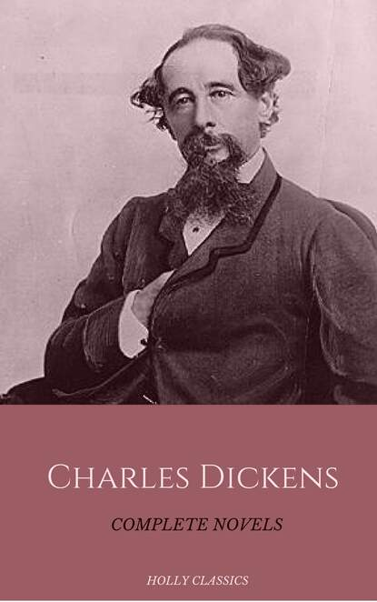 Чарльз Диккенс Charles Dickens: The Complete Novels (Holly Classics) dickens c the holly tree