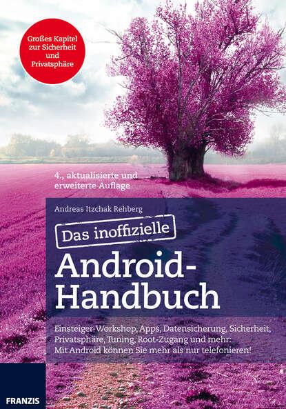 Andreas Itzchak Rehberg Das inoffizielle Android-Handbuch lorenz holscher microsoft access 2013 das handbuch