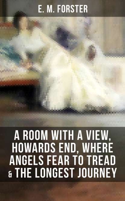 Фото - E.M. Forster E.M.FORSTER: A Room with a View, Howards End, Where Angels Fear to Tread & The Longest Journey forster forster howards end